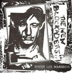 The New Blockaders - Epater Les Bourgeois (Vinyl) at Discogs