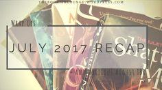 July 2017 recap // Wrap Ups