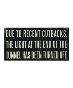 Another great find on #zulily! 'Light At Tunnel End' Wall Sign #zulilyfinds