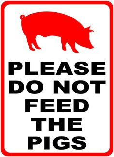 Please Do Not Feed the Pigs Sign Version 2 Storefront Signs, Pigs, Stalls, Rust, Barn, Industrial, Indoor, Graphics, Free