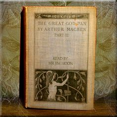 Hypnogoria: FROM THE GREAT LIBRARY OF DREAMS - The Great God Pan Part II