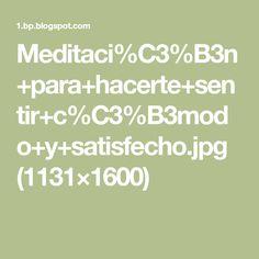 Meditaci%C3%B3n+para+hacerte+sentir+c%C3%B3modo+y+satisfecho.jpg (1131×1600)