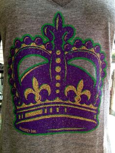 Fleurty Girl Everything New Orleans Mardi Gras Crown The Shirts Shirts Madi