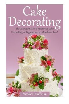 buy now   $7.99     (adsbygoogle = window.adsbygoogle || []).push();  Learn to Decorate Professional Cakes Like a Pro!    Learn everything you need to know about proper cake baking and decorating   This book is for cake enthusiasts, mothers, aspiring bakers and everyone who wanted to...