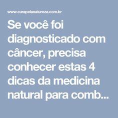 Se você foi diagnosticado com câncer, precisa conhecer estas 4 dicas da medicina natural para combater a doença   Cura pela Natureza