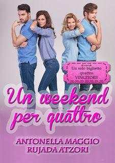 """Voglio essere sommersa dai libri: Segnalazione """" Un weekend per quattro"""" di Antonell..."""