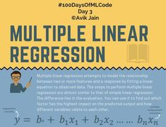 Multiple linear regression attempts to model the relationship between two or more features and a response by fitting a linear equation to observed data. The steps to perform multiple linear regression are almost similar to that of simple linear regression. The difference lies in the evaluation. You can use it to find out which factor has the highest impact on the predicted output and how different variables relate to each other.  Source: Avik Jain