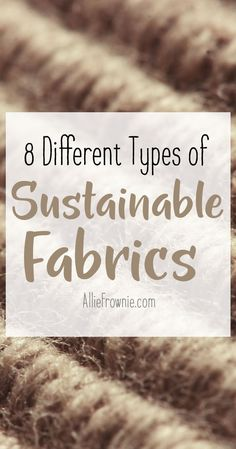 8 Different Types of Sustainable Fabrics
