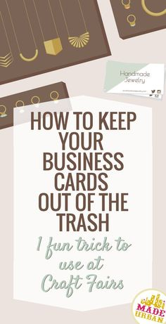 80% of people will toss your business card in the trash after receiving it. Here's a trick to use at craft fairs that gets them to hang onto it | Made Urban