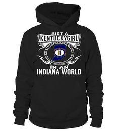 Kentucky Girl in an Indiana World State T-Shirt #KentuckyGirl
