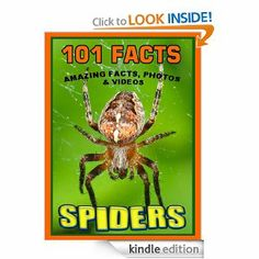 FREE Kindle Book Amazon.com: 101 Facts... SPIDERS! Amazing Facts, Photos & Video Links to Some of the World's Most Awesome Animals. eBook: IP Factly, IC Wild...