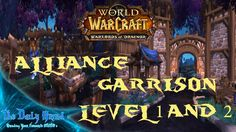 WoW: Warlords of Draenor | Alliance Garrison - Level 1 and 2 | TDGMMO