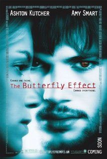 The Butterfly Effect(2004) /Directors: Eric Bress, J. Mackye Gruber  Writers: J. Mackye Gruber, Eric Bress  Stars: Ashton Kutcher, Amy Smart and Melora Walters   http://www.imdb.com/video/screenplay/vi1771308569/