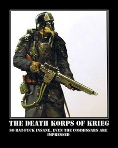 """rpg-posters:  It's really kinda true. In the Black Library novel """"Dead Men Walking"""", the commissar of the Krieg regiments deployed didn't have to maintain morale. He in fact, acted as a liaison between other Imperial Elements and the Death Korps."""