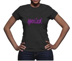 Spoiled Tee - Available in 7 colors.