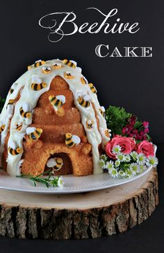 """Rattlebridge Farm: Beehive Cake -""""I like the kind of predictability where, at the end of the day, you get cake."""""""