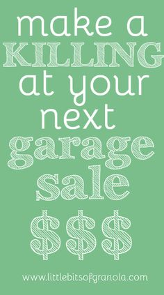 Make a killing at your next garage sale using these tips from the pros!