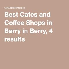 Best Cafes and Coffee Shops in Berry in Berry, 3 results - Beanhunter Cool Cafe, Coffee Shops, Coffee Drinks, Berry, Menu, Good Things, Shopping, Cafes, Menu Board Design