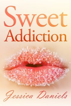 Guest Review: Sweet Addiction (Sweet Addiction #1) by Jessica Daniels