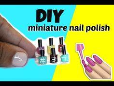 HOW TO MAKE MINIATURE NAIL POLISH! DOLL DIY! - YouTube