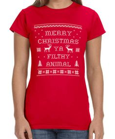 Merry Christmas Ya Filthy Animal - Ugly Christmas Womens Tshirt **SPECIAL Holiday Price for a LIMITED time only!! This listing if for the red