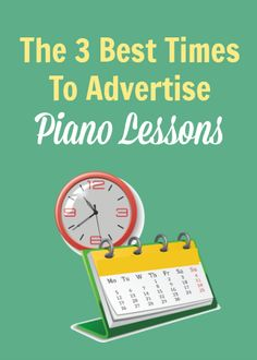 Best times to advertise piano lessons - Week after school begins - last week of November (start a Christmas gift of music campaign) - at Spring Break (offer a package of 12 lessons...great time for someone to check out your studio)