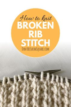 Learn how to knit the broken rib stitch pattern with video tutorial! This pretty stitch pattern brings out the best in your yarn and your project. Rib Stitch Knitting, Purl Stitch, Seed Stitch, Knitting Stitches, Knitting Patterns, Knitting Ideas, Knitted Afghans, Knitted Blankets, Knitting For Kids