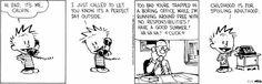 calvin calls his father at work and spoils adulthood :P