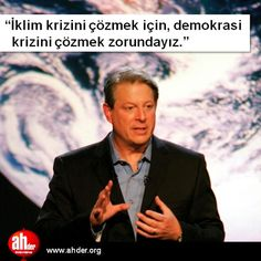 """Al Gore: """"İklim krizini çözmek için, demokrasi krizini çözmek zorundayız.""""  http://www.ahder.org/gelirden-bagimsiz-bir-co2-vergisine-ihtiyacimiz-var"""