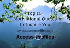 Top 10 #MotivationalQuotes to Inspire You ~ Great Tips for your #SmallBusiness  Access Profiles Blog