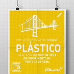 Na reciclagem, cada um de nós pode fazer a diferença.  Num ano, uma só pessoa pode, por exemplo, reciclar plástico suficiente para se produzir um tubo de rega do comprimento da Ponte 25 de Abril!
