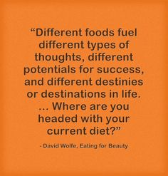 Quote from Eating for Beauty by David Wolfe #nutrition #inspiration