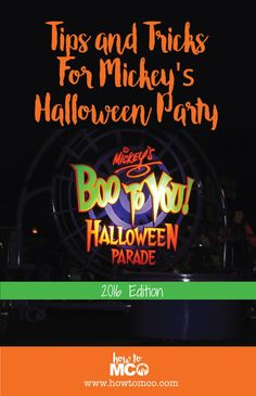 Mickeys Not So Scary Halloween Party tips and tricks for getting the most out of your evenings. Updated with all the latest information to include 2016 events.