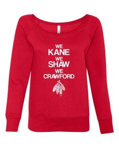We Kane We Shaw We Crawford Super Hot Fashion ladies Sweatshirt Ladies Chicago  Blackhawks Fan Sweatshirt Hockey Pullover 322f78fd4