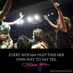Every woman must find her own way to say yes. -Mama Gena