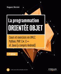 Hugues Bersini - La programmation orientée objet - Cours et exercices en UML2, Python, PHP, C#, C++ et Java (y compris Android) http://catalogue-bu.univ-lemans.fr/flora/jsp/index_view_direct_anonymous.jsp?PPN=199466459