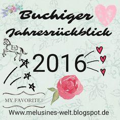 Buchiger Jahresrückblick 2016 mit meinen Büchern des Jahres, Melusines Welt, Rückblick, Buch, Buchblog, Bloggen, Feedback