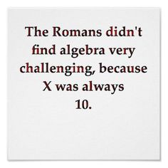 Hahahahaha!!!  Very funny!  Those Romans were pretty clever!