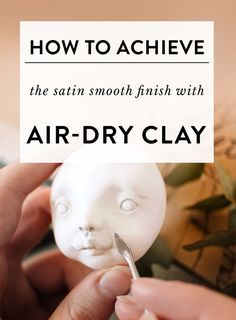 to smooth the surface when sculpting with air-dry clays? How to smooth the surface when sculpting with air-dry clays? By Adele Po.How to smooth the surface when sculpting with air-dry clays? By Adele Po. Sculpey Clay, Polymer Clay Crafts, Polymer Clay Dolls, Polymer Clay Recipe, Diy Fimo, Diy Clay, Diy Air Dry Clay, Air Drying Clay, Air Dry Clay Crafts