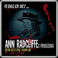 I dag er det 252 år siden Ann Radcliffe blev født.  Ann Radcliffe skrev gotiske romaner, en genre der kan ses som gysergenrens forgænger.   http://www.mxrket.dk/juli09-annradcliffe.html