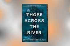 'Those Across the River' by Christopher Buehlman