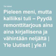 Pieleen meni, mutta kalliiksi tuli – Pyydä remonttitarjous aina kirjallisena ja vähintään neljältä   Yle Uutiset   yle.fi