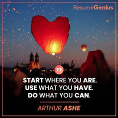 """""""Start where you are. Job Quotes, Trust Quotes, Life Quotes, Online Resume Builder, Free Resume Builder, Resume Maker, Perfect Resume, Start Where You Are, Professional Resume"""