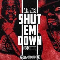 Ar-Ab ft Oschino - Shut Em Down Freestyle (Single)Ar-Ab ft Oschino - Shut Em Down Freestyle (Single)