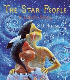 The Star People: A Lakota Story - S. D. Nelson's compelling illustrations, inspired by the ledger-book style of the Plains Indians, capture the beauty of humans and nature existing as one.