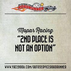 """Mopar Racing - """"2nd place is not an option"""" / www.facebook.com/AutoserviceRoadrunner"""