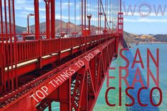 Top 10 Things To Do In San Francisco - http://www.wowtravel.me/top-10-things-san-francisco/