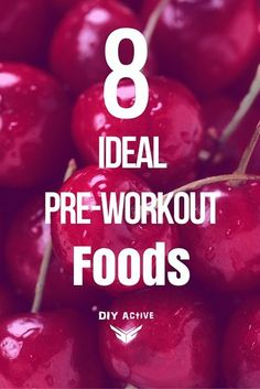 8 Ideal Pre-Workout Foods You Can't Do Without via @DIYActiveHQ #nutrition