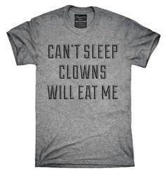 Can't Sleep Clowns Will Eat Me Shirt, Hoodies, Tanktops