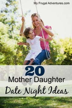 20 Mother Daughter Date Night Ideas